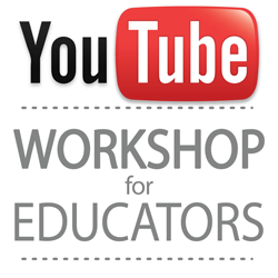 YouTube Workshop for Educators